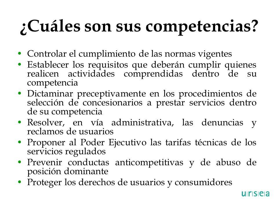 ¿Cuáles son sus competencias? Controlar el cumplimiento de las normas vigentes Establecer los requisitos que deberán cumplir quienes realicen activida