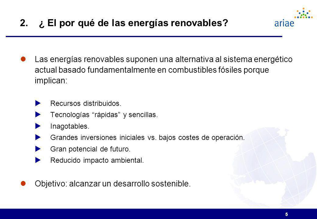 5 Las energías renovables suponen una alternativa al sistema energético actual basado fundamentalmente en combustibles fósiles porque implican: Recursos distribuidos.