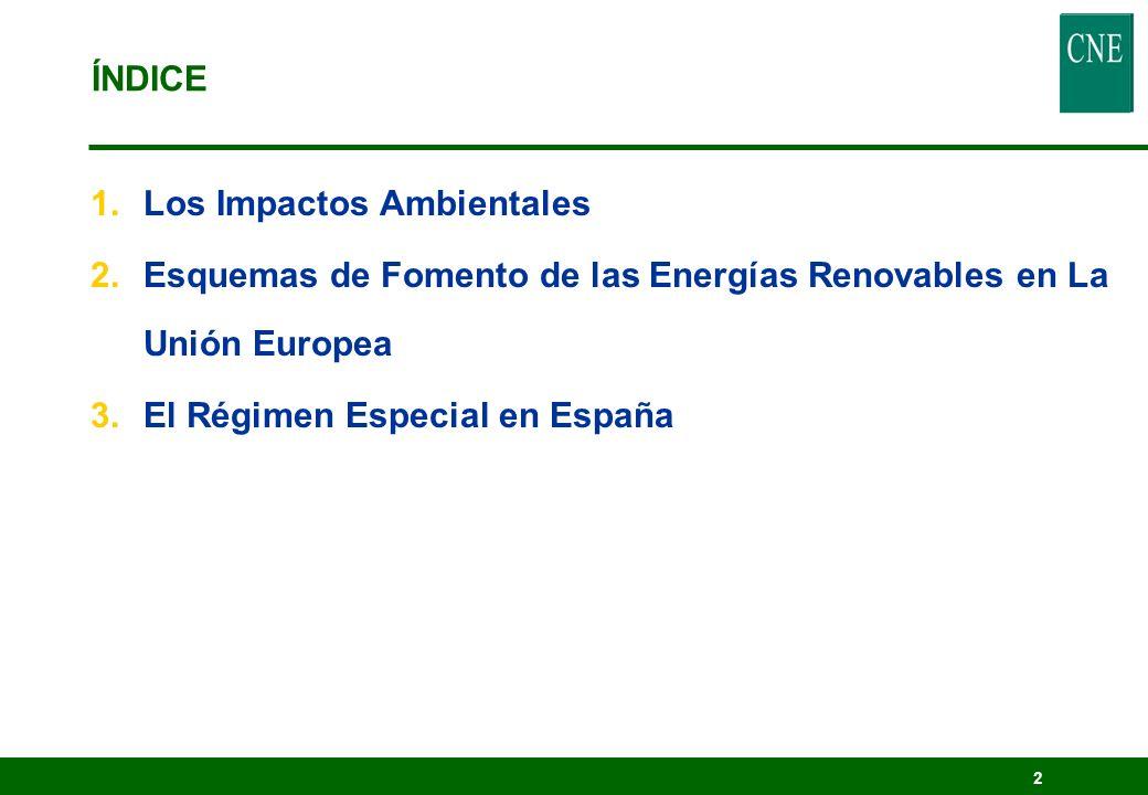 2 1.Los Impactos Ambientales 2.Esquemas de Fomento de las Energías Renovables en La Unión Europea 3.El Régimen Especial en España ÍNDICE