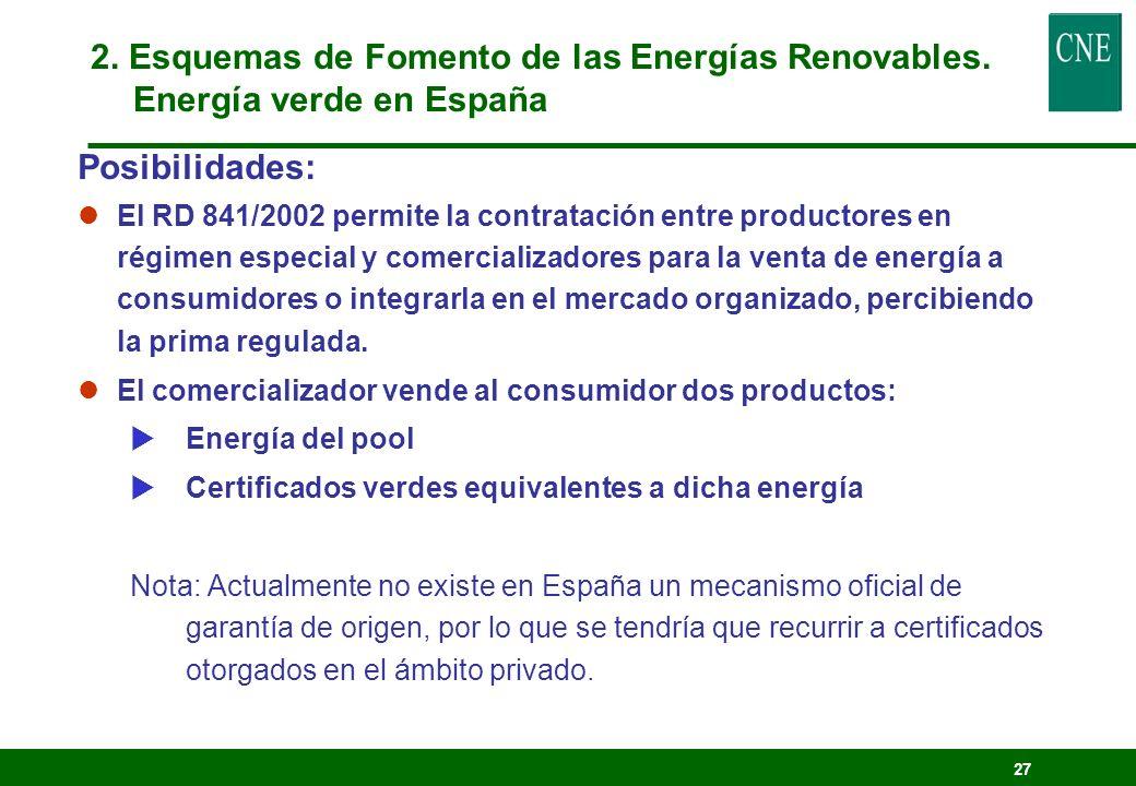 26 Otro sistema alternativo o complementario a los anteriores es la venta de electricidad verde a consumidores con capacidad de elección, a precios superiores al de la energía convencional.
