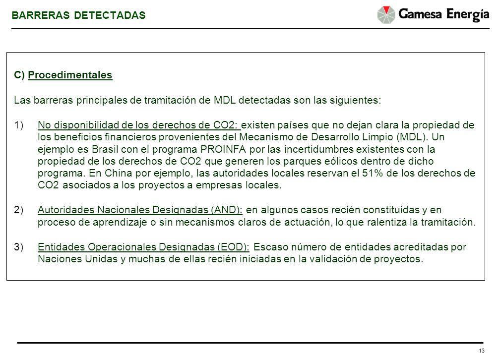 13 BARRERAS DETECTADAS C) Procedimentales Las barreras principales de tramitación de MDL detectadas son las siguientes: 1)No disponibilidad de los der