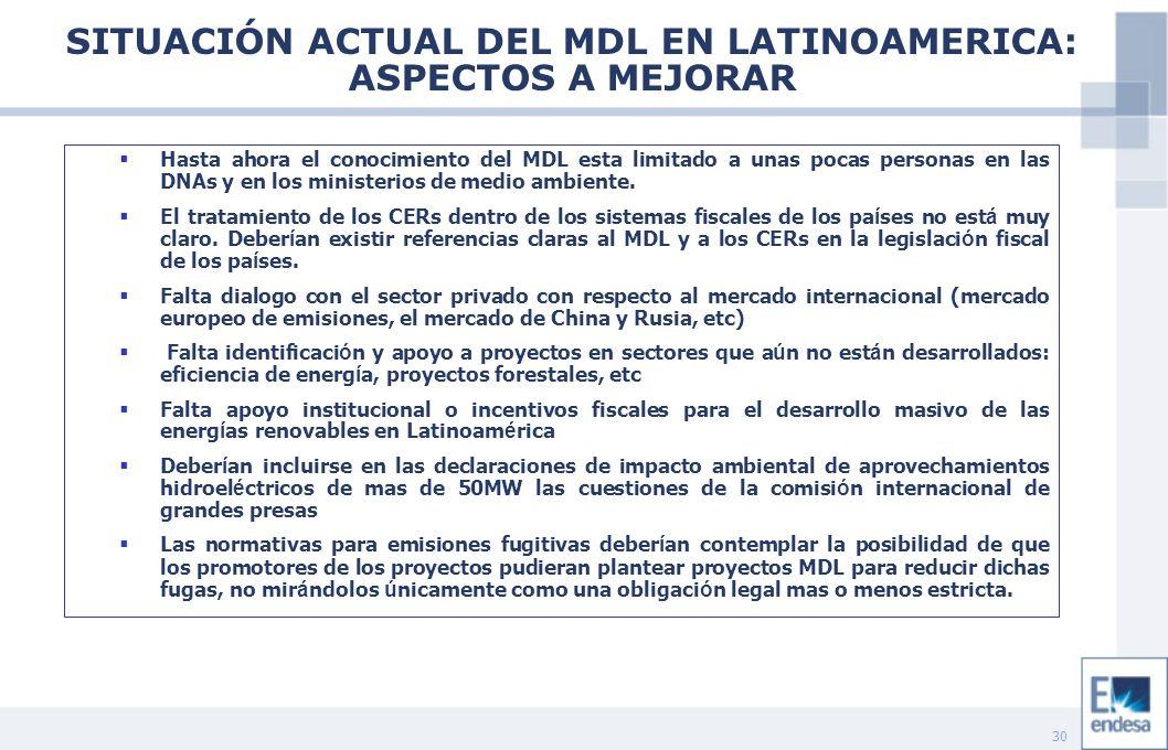 30 Hasta ahora el conocimiento del MDL esta limitado a unas pocas personas en las DNAs y en los ministerios de medio ambiente. El tratamiento de los C