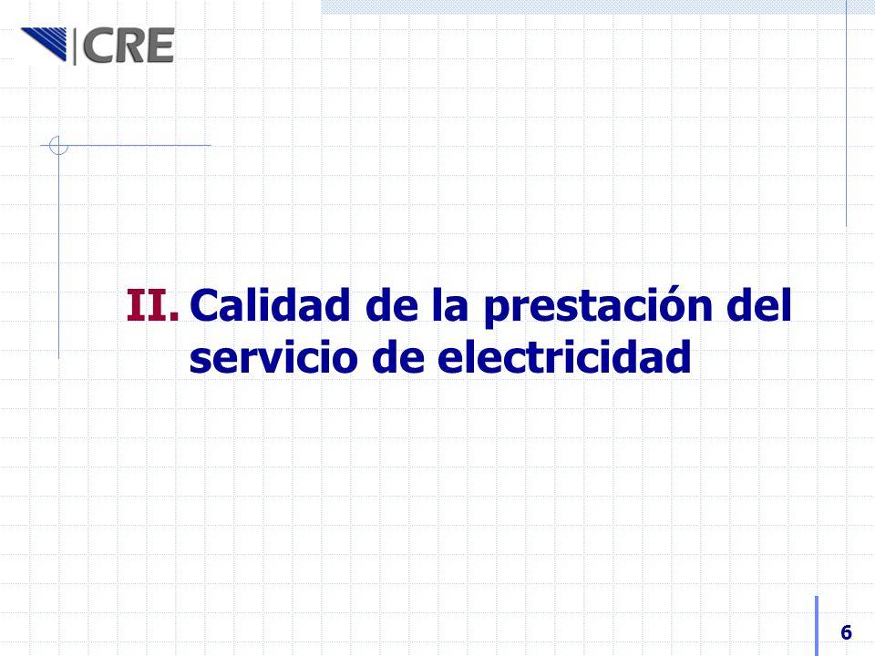 II.Calidad de la prestación del servicio de electricidad 6