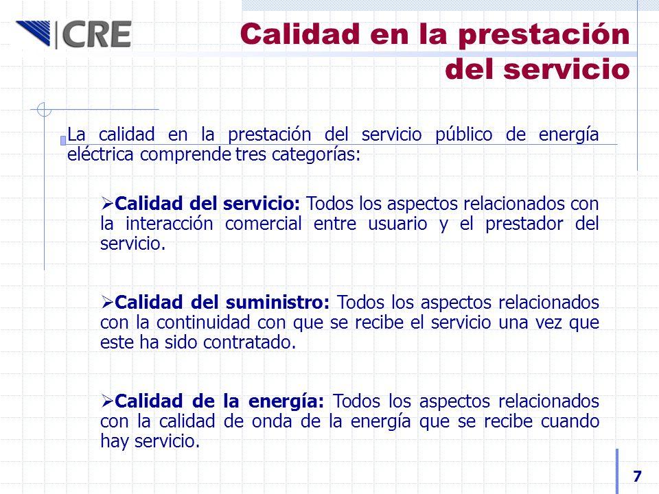 Calidad en la prestación del servicio 7 La calidad en la prestación del servicio público de energía eléctrica comprende tres categorías: Calidad del s