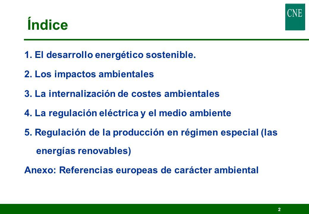 1 REGULACIÓN DE LAS ENERGÍAS RENOVABLES. CONSIDERACIONES MEDIOAMBIENTALES