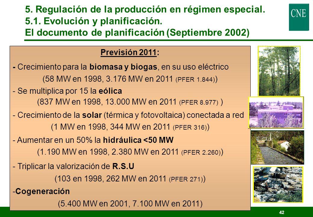 41 Inversiones necesarias 1999-2006: 9.508 M (1.582.076 MPTA) Subvenciones A la inversión 532 Al tipo de interés 592 Al combustible 354 (biomasa) Ince