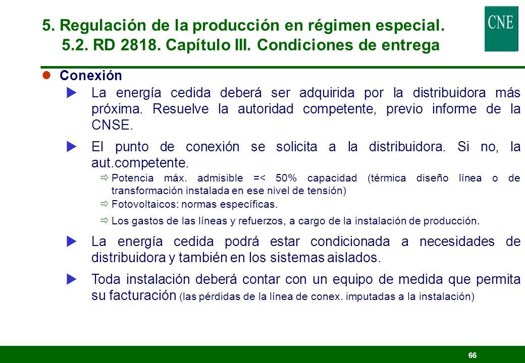 65 l Contrato con la empresa distribuidora: Contrato tipo similar a regulación anterior (5 años) La distribuidora está obligada a suscribir el contrat