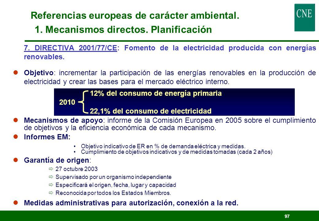 96 lANTES: planificación VINCULANTE instrumento más importante de la política energética. lAHORA lObjetivos: Garantizar suministro. Minimizar impactos
