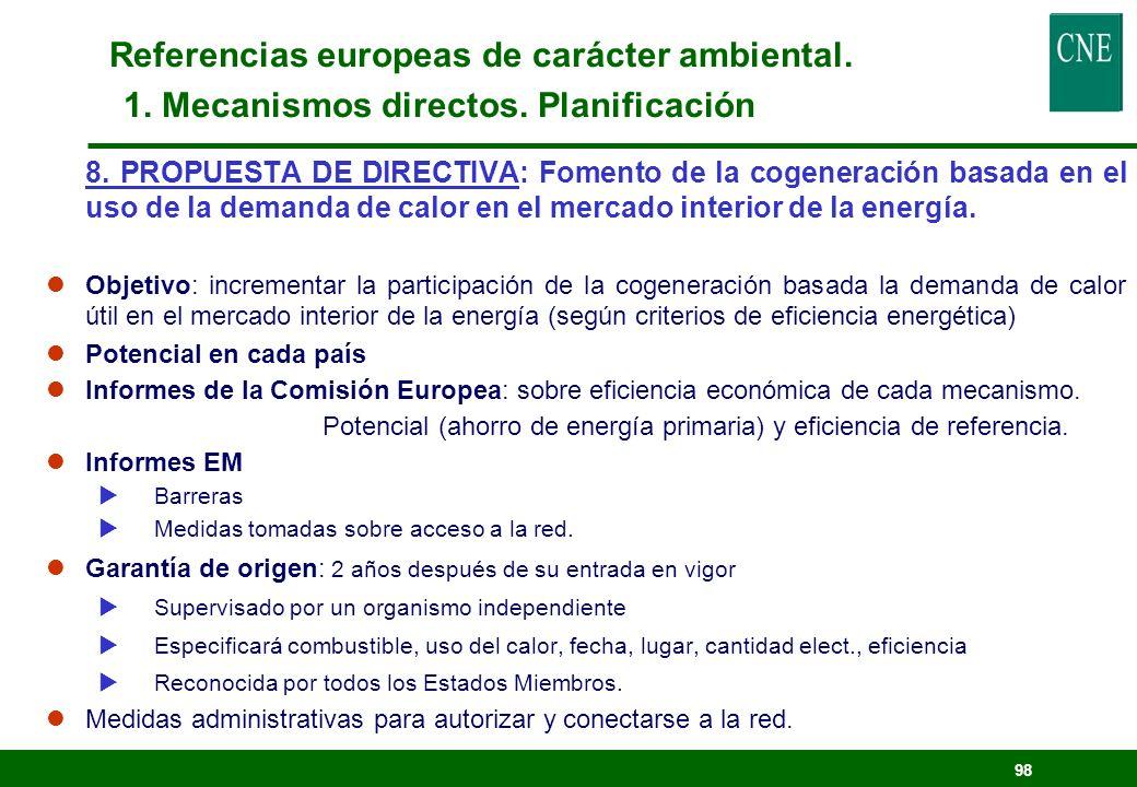 97 7. DIRECTIVA 2001/77/CE: Fomento de la electricidad producida con energías renovables. lObjetivo: incrementar la participación de las energías reno