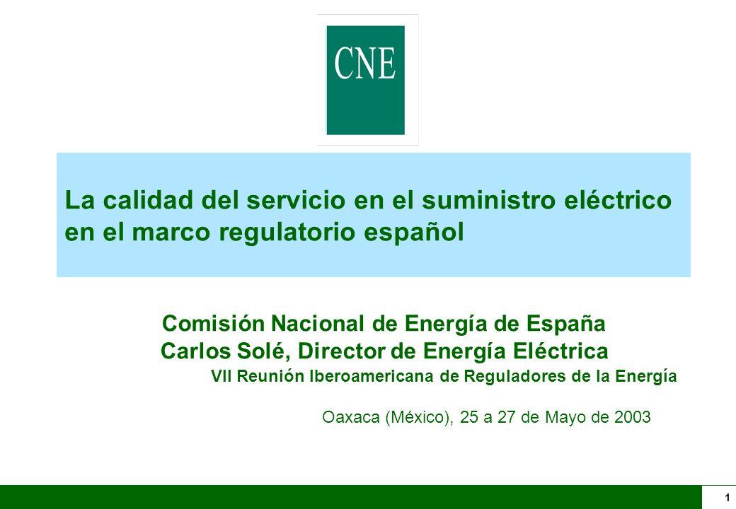 1 La calidad del servicio en el suministro eléctrico en el marco regulatorio español VII Reunión Iberoamericana de Reguladores de la Energía Oaxaca (M