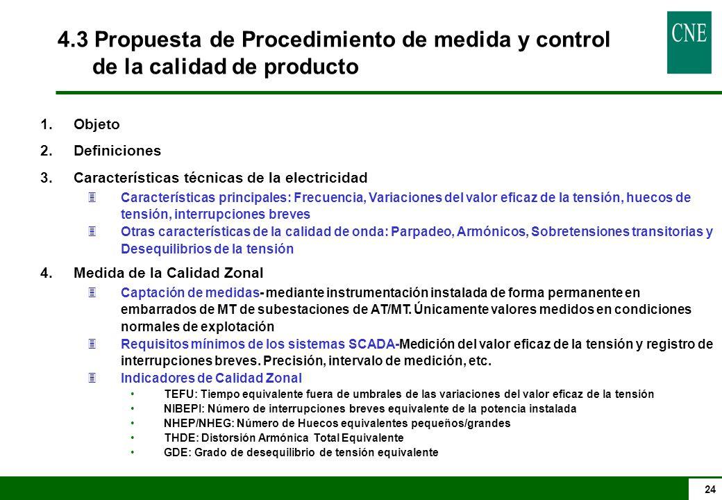 24 1.Objeto 2.Definiciones 3.Características técnicas de la electricidad 3Características principales: Frecuencia, Variaciones del valor eficaz de la