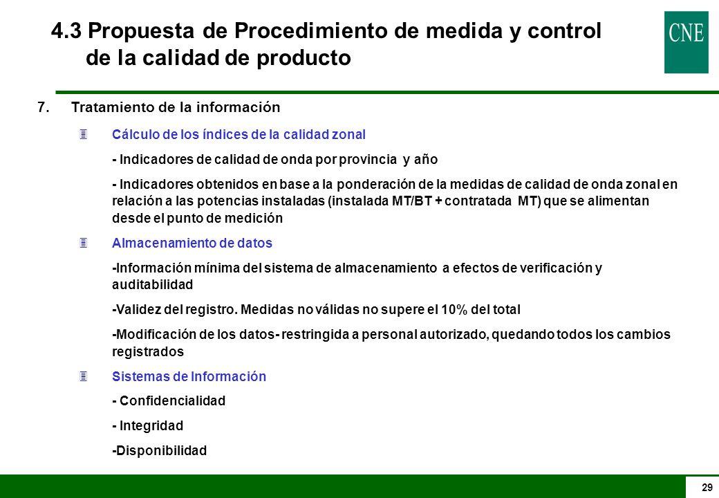 29 4.3 Propuesta de Procedimiento de medida y control de la calidad de producto 7.Tratamiento de la información 3Cálculo de los índices de la calidad