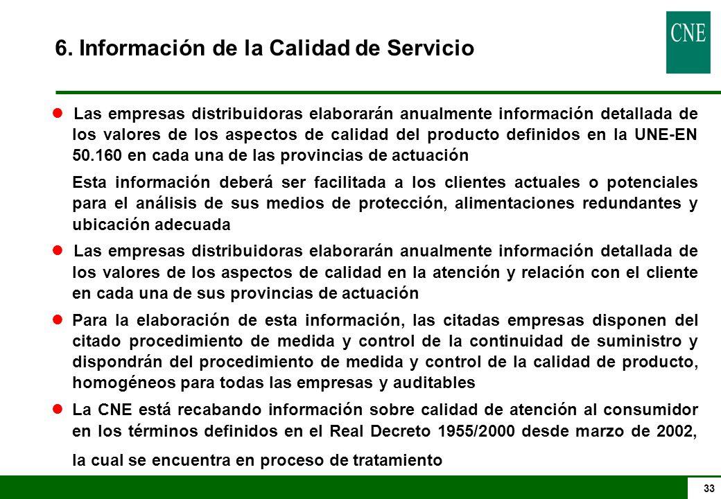 33 6. Información de la Calidad de Servicio lLas empresas distribuidoras elaborarán anualmente información detallada de los valores de los aspectos de