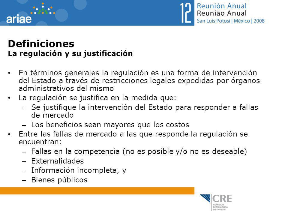 Definiciones La regulación y su justificación En términos generales la regulación es una forma de intervención del Estado a través de restricciones le