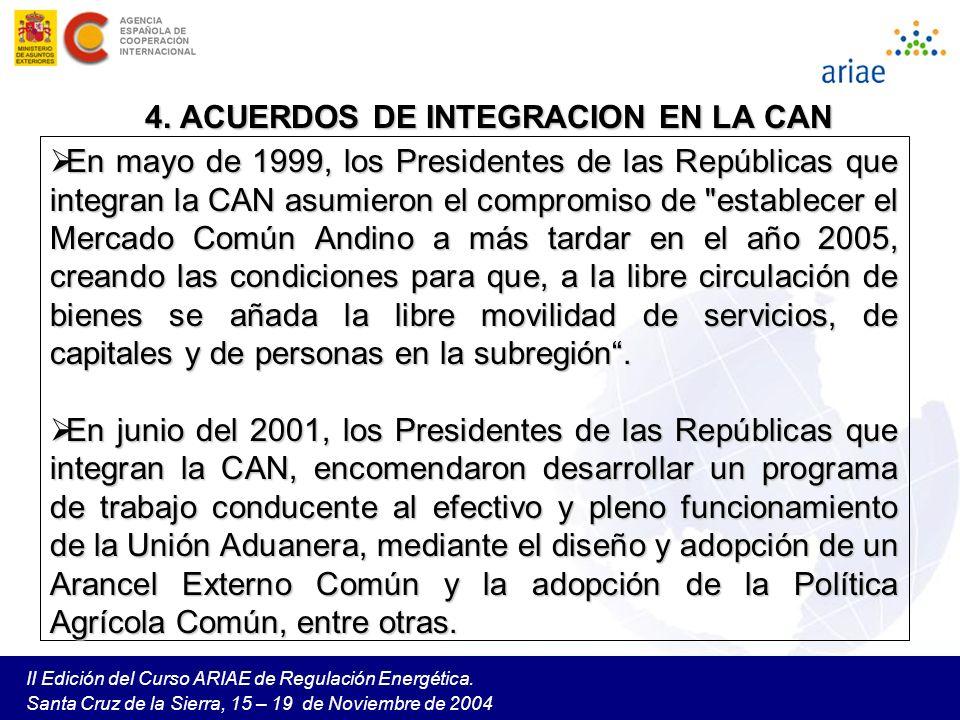 II Edición del Curso ARIAE de Regulación Energética. Santa Cruz de la Sierra, 15 – 19 de Noviembre de 2004 En mayo de 1999, los Presidentes de las Rep