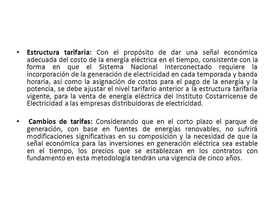 Propuesta Inicial Se establece la siguiente banda tarifaria para la compra y venta de generación de energía eléctrica en plantas con capacidad menor o igual a 60 MW, con fuentes renovables de energía: Límite superior: US$ 0,09 por Kw/h Límite inferior: US$ 0,05 por Kw/h