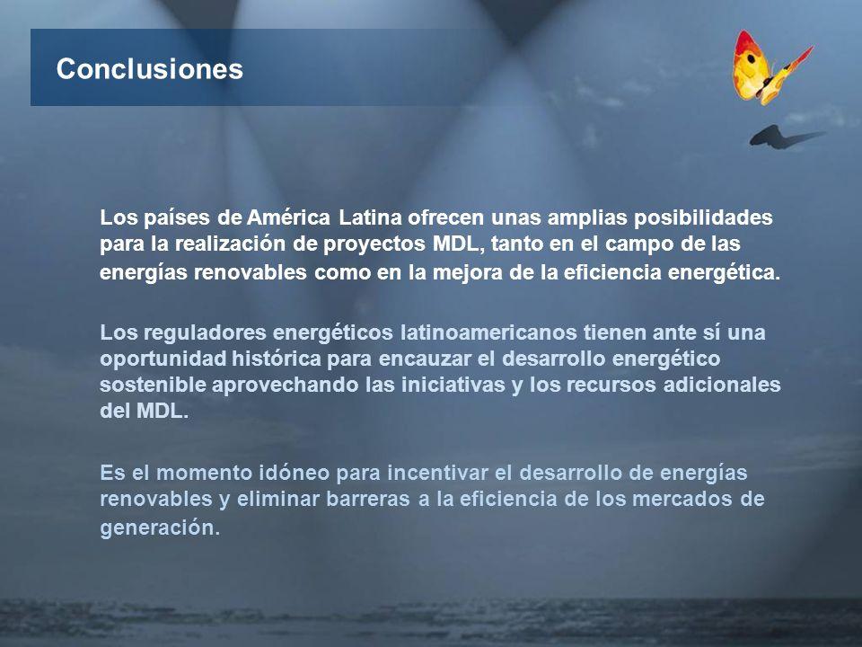Conclusiones Los países de América Latina ofrecen unas amplias posibilidades para la realización de proyectos MDL, tanto en el campo de las energías renovables como en la mejora de la eficiencia energética.