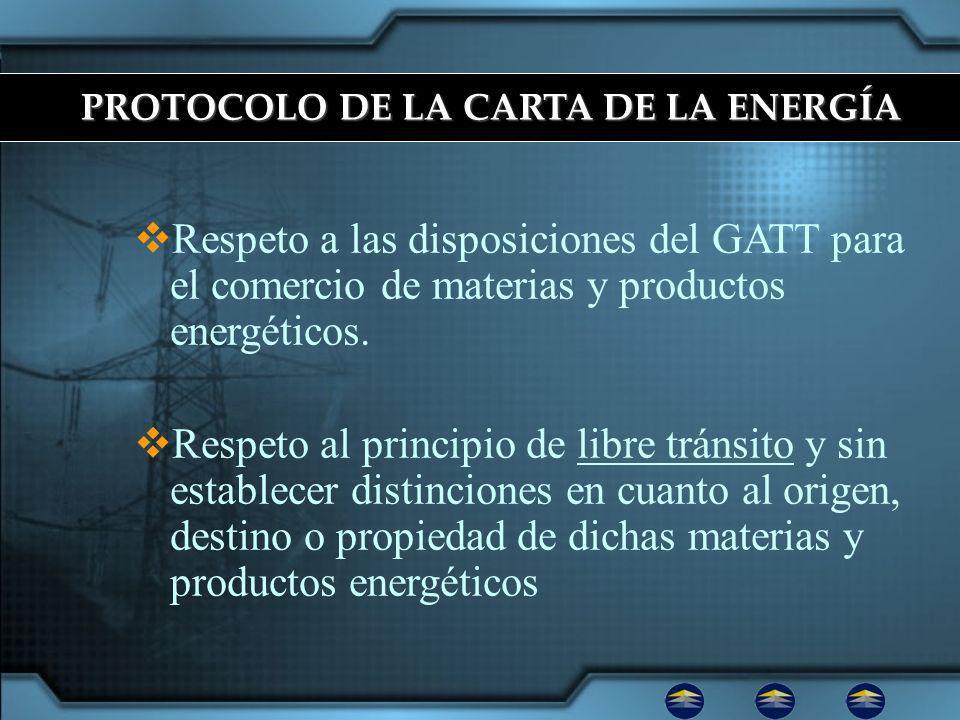 Respeto a las disposiciones del GATT para el comercio de materias y productos energéticos.