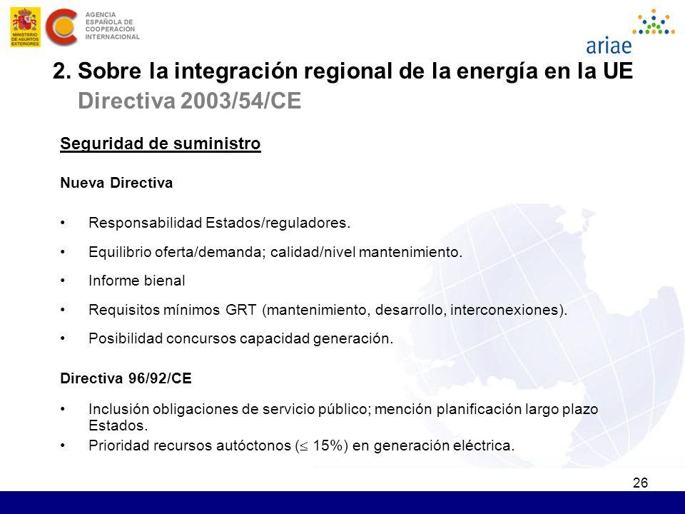 26 Seguridad de suministro Nueva Directiva Responsabilidad Estados/reguladores. Equilibrio oferta/demanda; calidad/nivel mantenimiento. Informe bienal