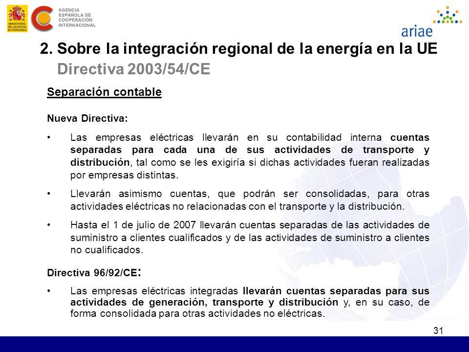 31 Separación contable Nueva Directiva: Las empresas eléctricas llevarán en su contabilidad interna cuentas separadas para cada una de sus actividades