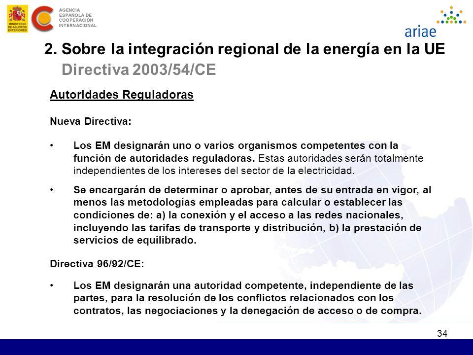34 Autoridades Reguladoras Nueva Directiva: Los EM designarán uno o varios organismos competentes con la función de autoridades reguladoras. Estas aut