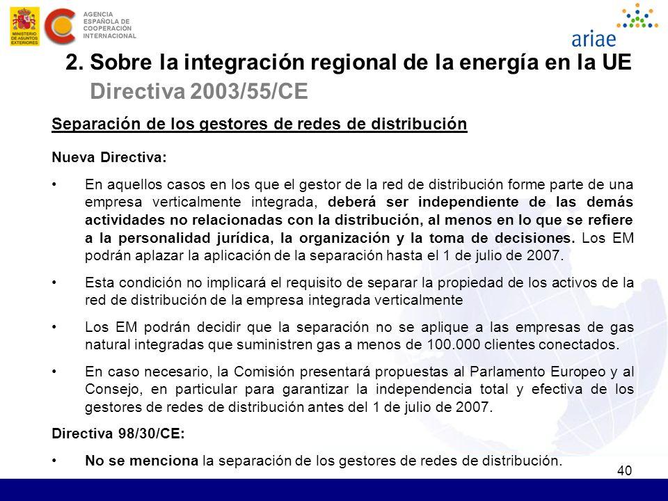 40 Separación de los gestores de redes de distribución Nueva Directiva: En aquellos casos en los que el gestor de la red de distribución forme parte d