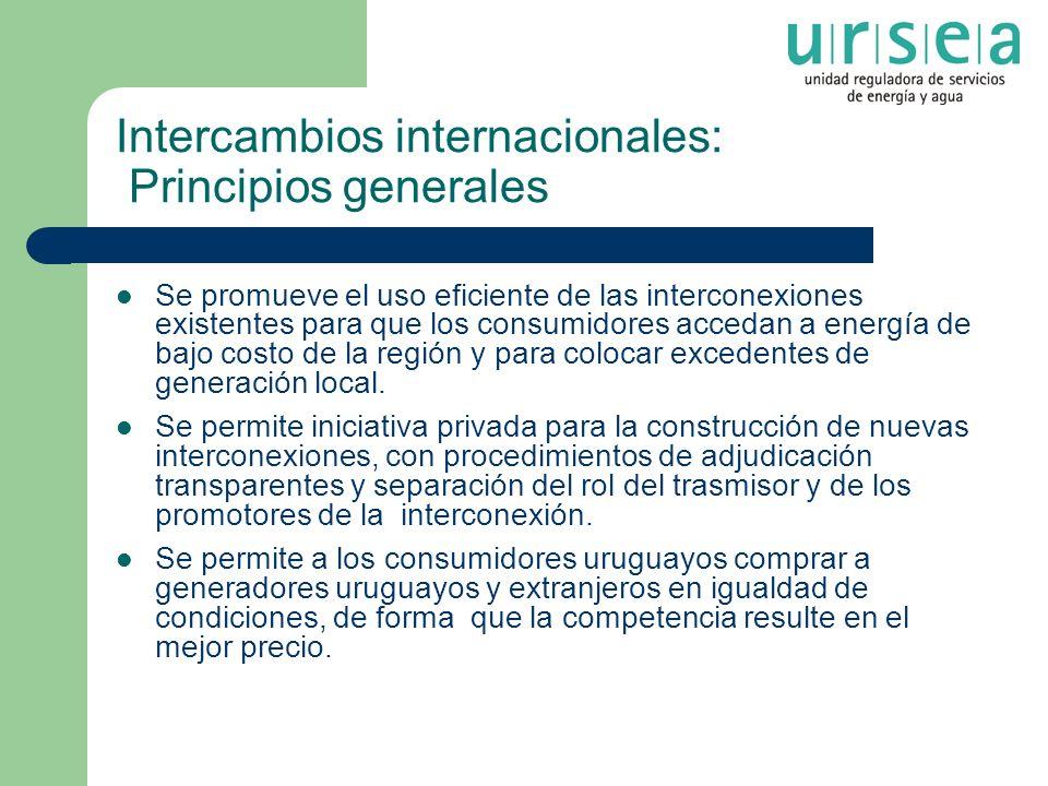 Intercambios internacionales: Principios generales Se promueve el uso eficiente de las interconexiones existentes para que los consumidores accedan a