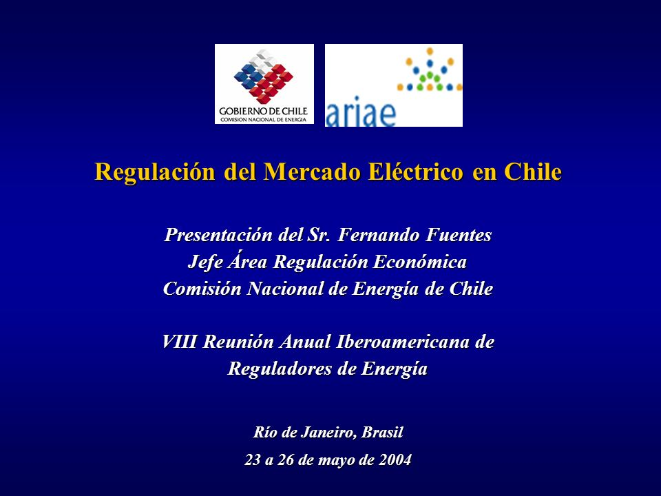 Regulación del Mercado Eléctrico en Chile Presentación del Sr. Fernando Fuentes Jefe Área Regulación Económica Comisión Nacional de Energía de Chile V