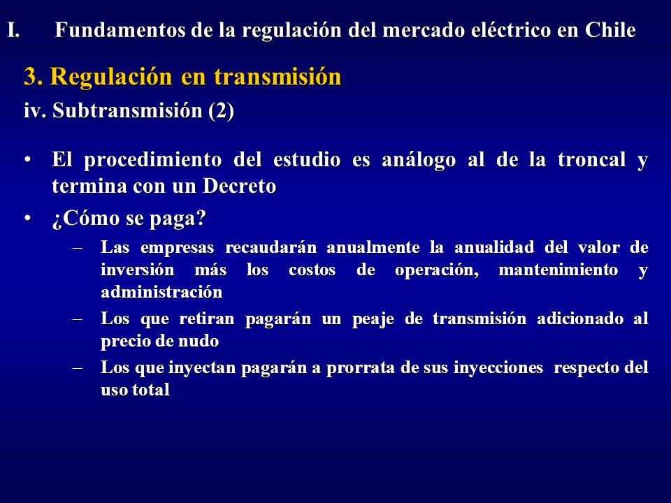 3. Regulación en transmisión iv. Subtransmisión (2) El procedimiento del estudio es análogo al de la troncal y termina con un DecretoEl procedimiento
