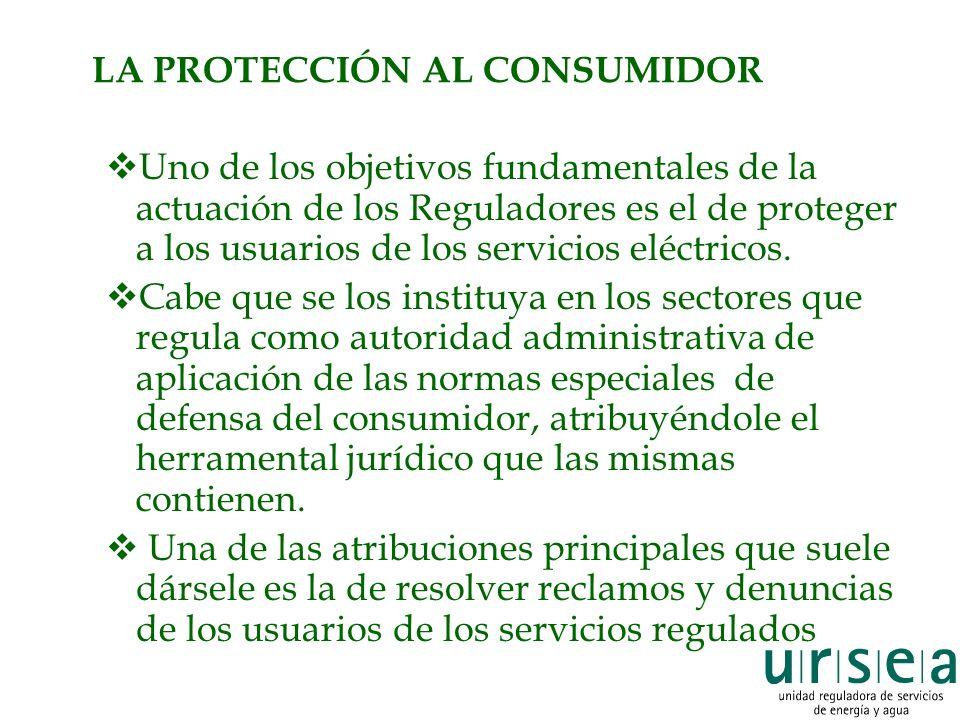 LA PROTECCIÓN AL CONSUMIDOR Uno de los objetivos fundamentales de la actuación de los Reguladores es el de proteger a los usuarios de los servicios eléctricos.