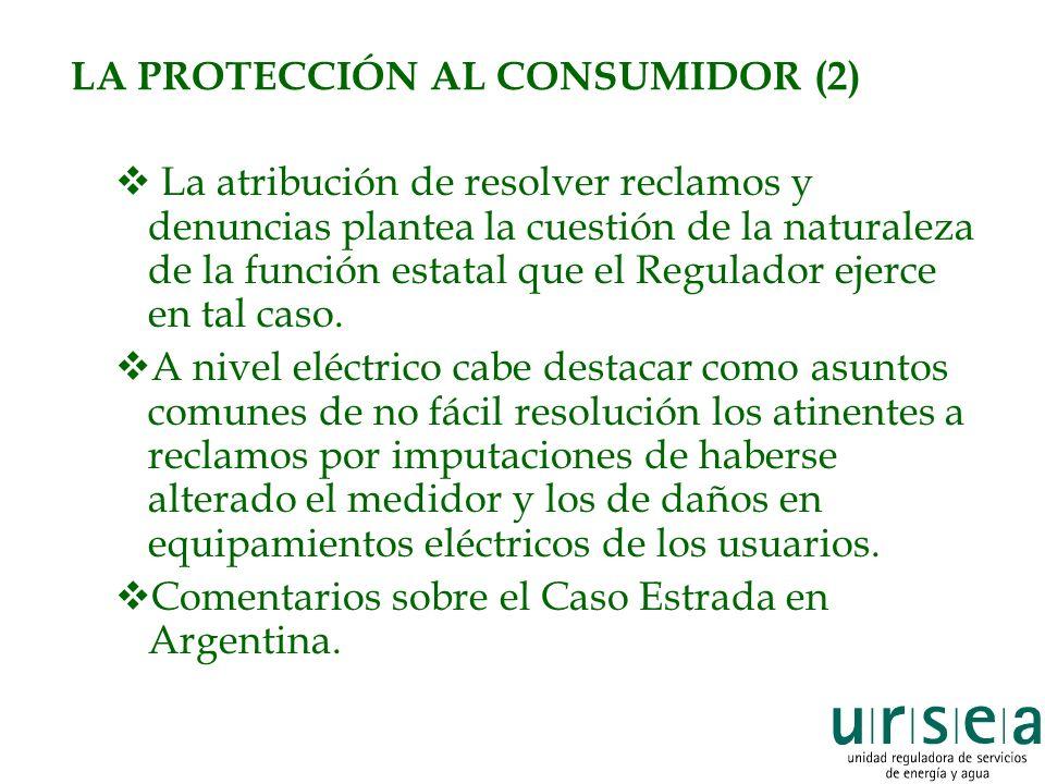 LA PROTECCIÓN AL CONSUMIDOR (2) La atribución de resolver reclamos y denuncias plantea la cuestión de la naturaleza de la función estatal que el Regulador ejerce en tal caso.