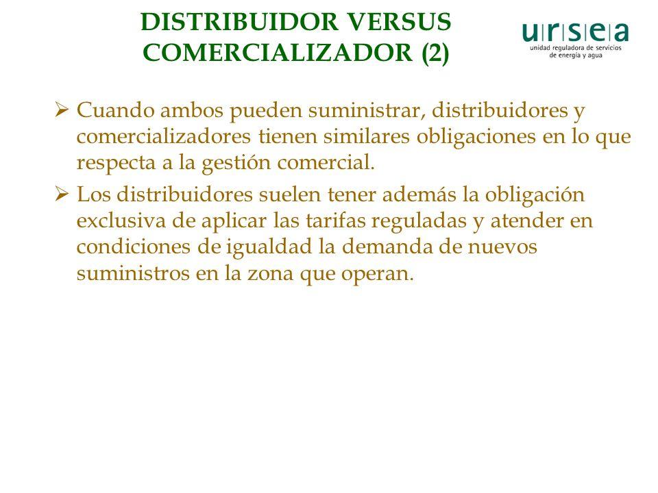 DISTRIBUIDOR VERSUS COMERCIALIZADOR (2) Cuando ambos pueden suministrar, distribuidores y comercializadores tienen similares obligaciones en lo que respecta a la gestión comercial.