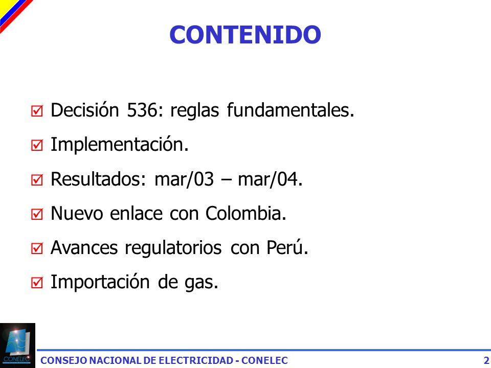 CONSEJO NACIONAL DE ELECTRICIDAD - CONELEC2 CONTENIDO Decisión 536: reglas fundamentales.
