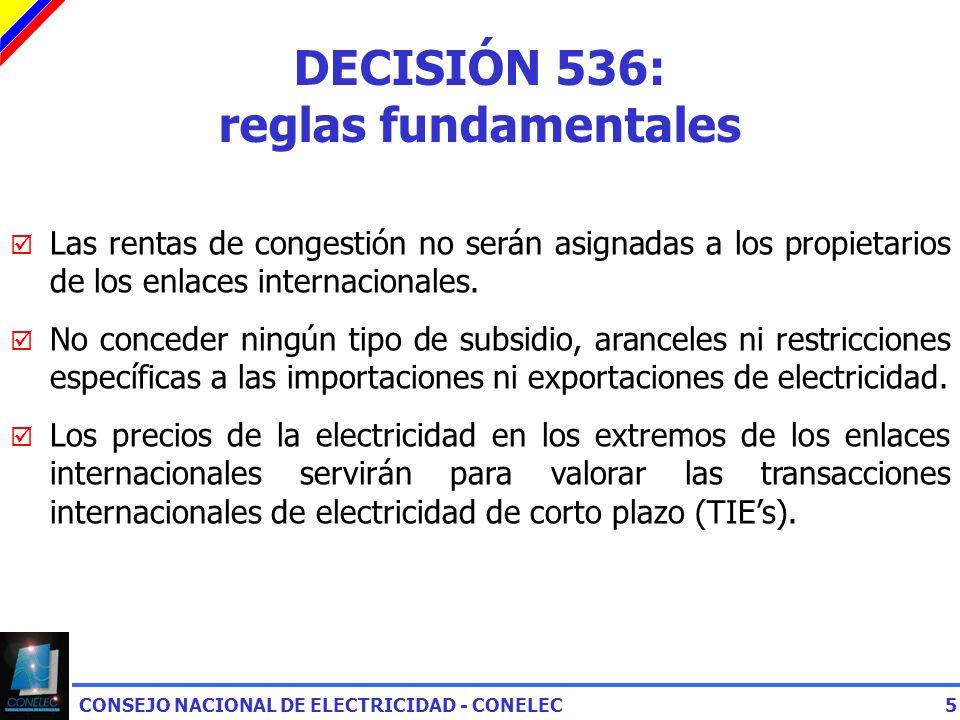 CONSEJO NACIONAL DE ELECTRICIDAD - CONELEC5 Las rentas de congestión no serán asignadas a los propietarios de los enlaces internacionales.