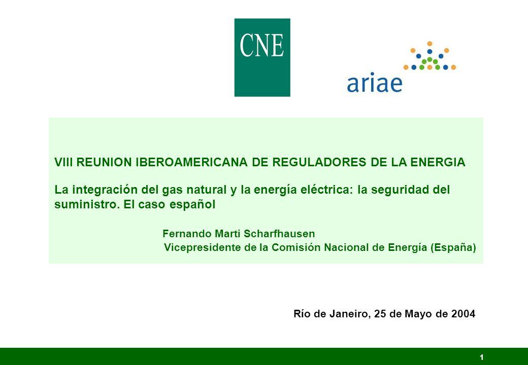 1 VIII REUNION IBEROAMERICANA DE REGULADORES DE LA ENERGIA La integración del gas natural y la energía eléctrica: la seguridad del suministro. El caso