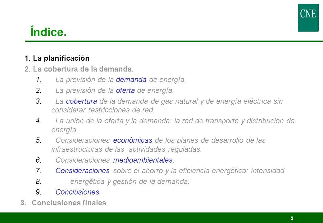 2 Índice. 1. La planificación 2. La cobertura de la demanda. 1. La previsión de la demanda de energía. 2. La previsión de la oferta de energía. 3. La