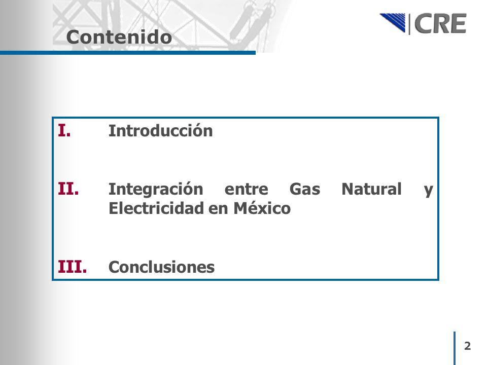 2 Contenido I. Introducción II. Integración entre Gas Natural y Electricidad en México III. Conclusiones