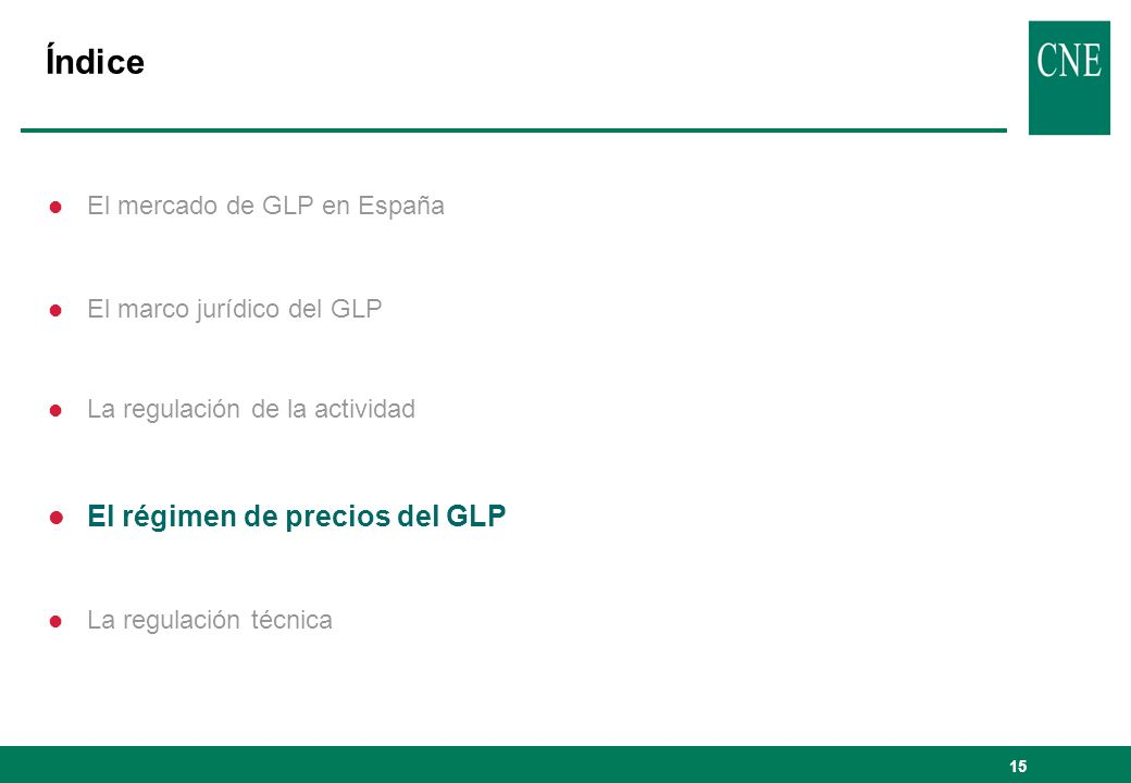 15 Índice l El mercado de GLP en España l El marco jurídico del GLP l La regulación de la actividad l El régimen de precios del GLP l La regulación té