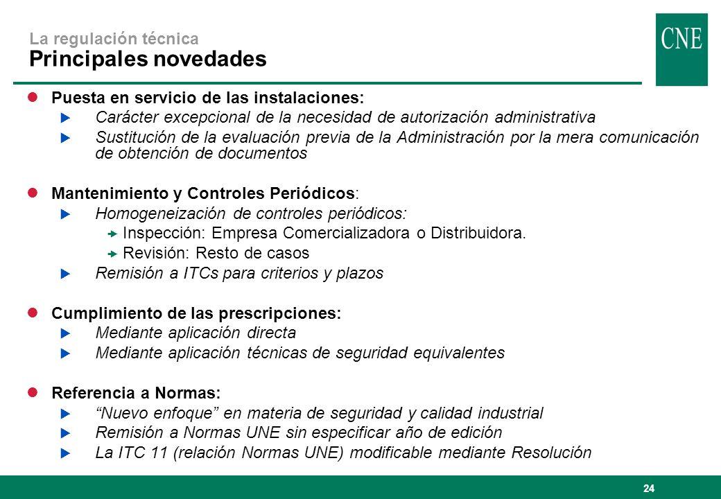 24 La regulación técnica Principales novedades lPuesta en servicio de las instalaciones: Carácter excepcional de la necesidad de autorización administ