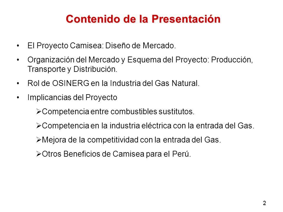 2 Contenido de la Presentación El Proyecto Camisea: Diseño de Mercado. Organización del Mercado y Esquema del Proyecto: Producción, Transporte y Distr