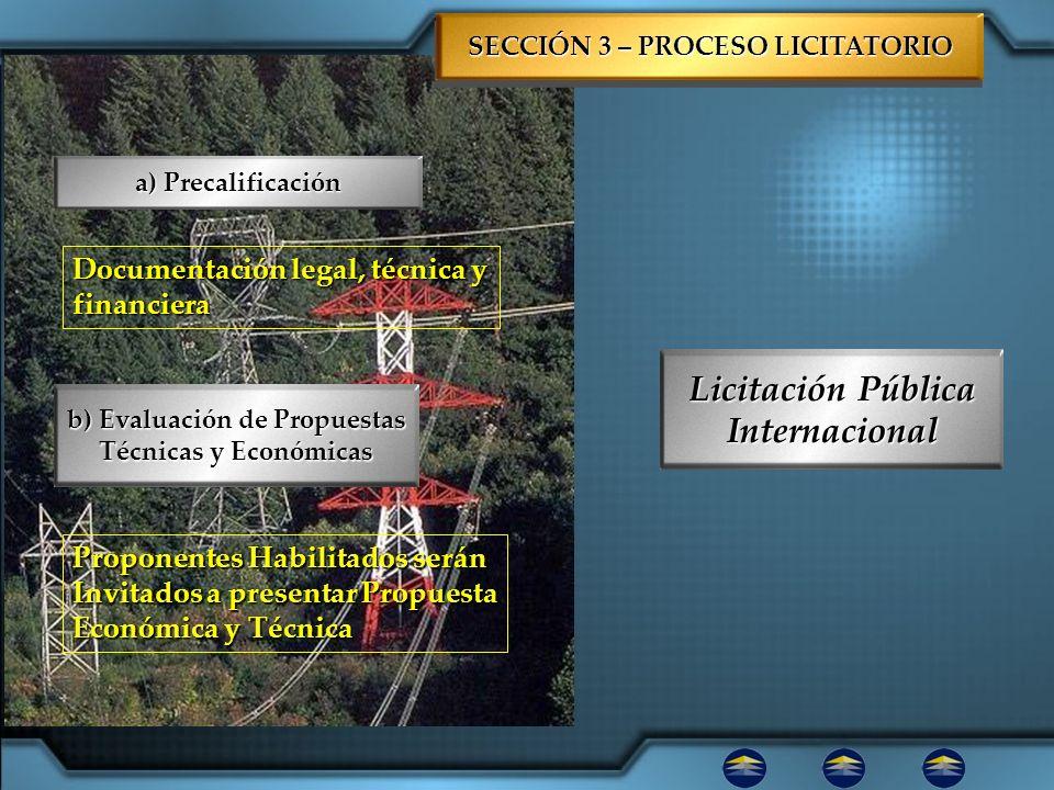 SECCIÓN 3 – PROCESO LICITATORIO a) Precalificación Licitación Pública Internacional b) Evaluación de Propuestas Técnicas y Económicas Documentación le