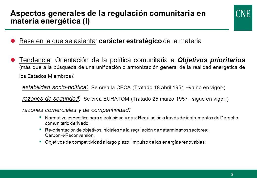 2 Aspectos generales de la regulación comunitaria en materia energética (I) lBase en la que se asienta: carácter estratégico de la materia.