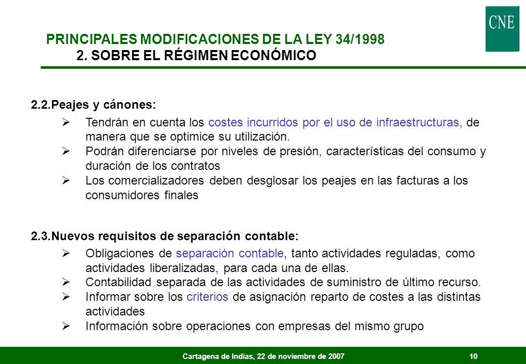 Cartagena de Indias, 22 de noviembre de 200710 2.2.Peajes y cánones: Tendrán en cuenta los costes incurridos por el uso de infraestructuras, de manera que se optimice su utilización.