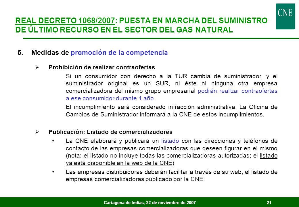 Cartagena de Indias, 22 de noviembre de 200721 5.Medidas de promoción de la competencia Prohibición de realizar contraofertas Si un consumidor con der