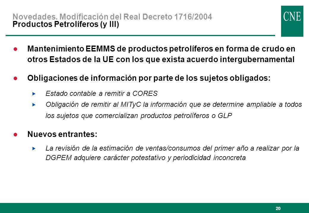 20 Mantenimiento EEMMS de productos petrolíferos en forma de crudo en otros Estados de la UE con los que exista acuerdo intergubernamental Obligacione