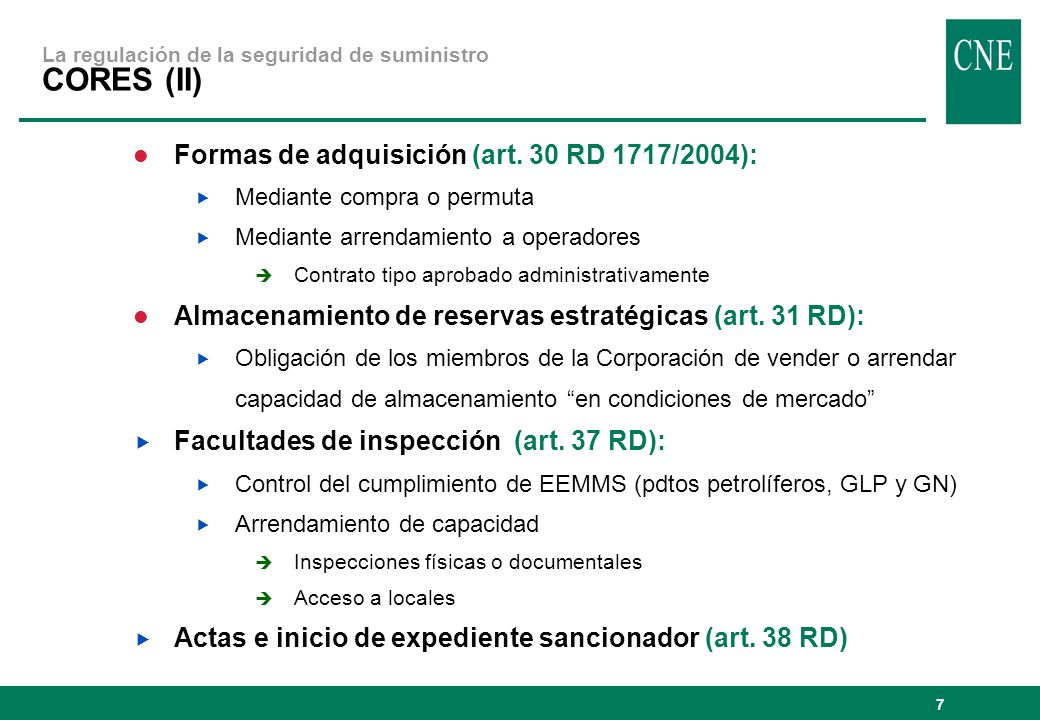 7 Formas de adquisición (art. 30 RD 1717/2004): Mediante compra o permuta Mediante arrendamiento a operadores è Contrato tipo aprobado administrativam