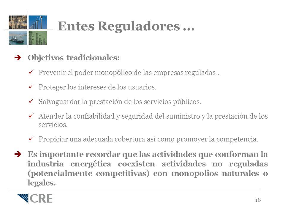 18 Objetivos tradicionales: Prevenir el poder monopólico de las empresas reguladas.