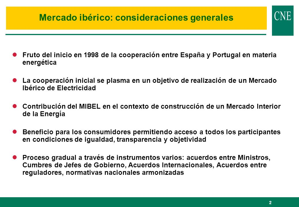 2 lFruto del inicio en 1998 de la cooperación entre España y Portugal en materia energética lLa cooperación inicial se plasma en un objetivo de realiz