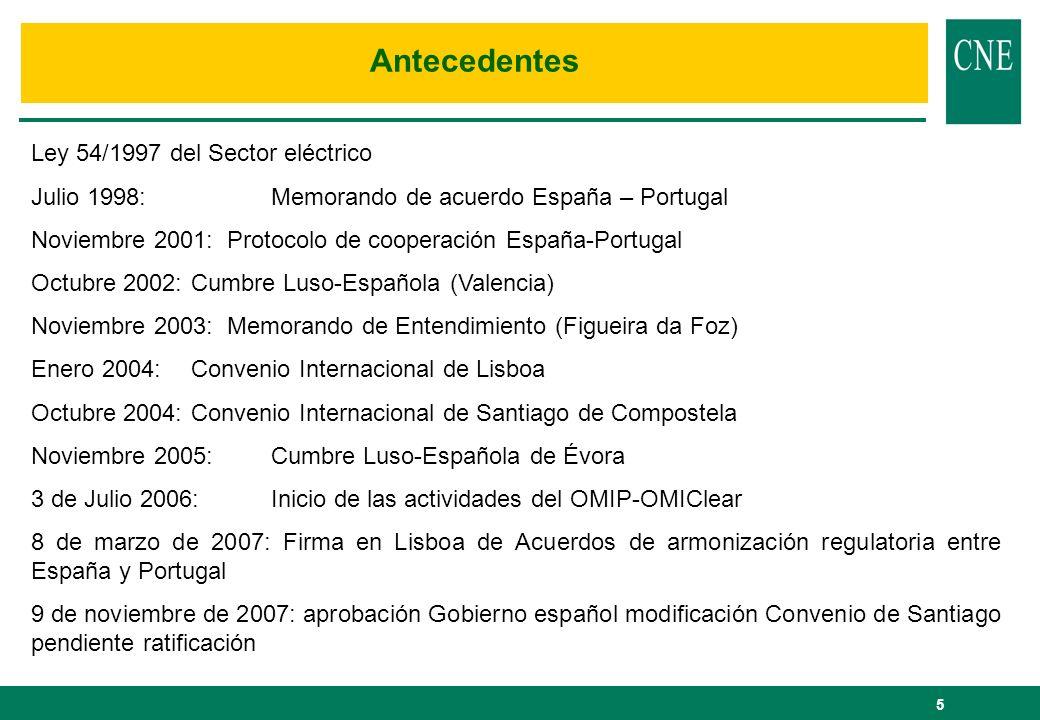 5 Ley 54/1997 del Sector eléctrico Julio 1998: Memorando de acuerdo España – Portugal Noviembre 2001: Protocolo de cooperación España-Portugal Octubre
