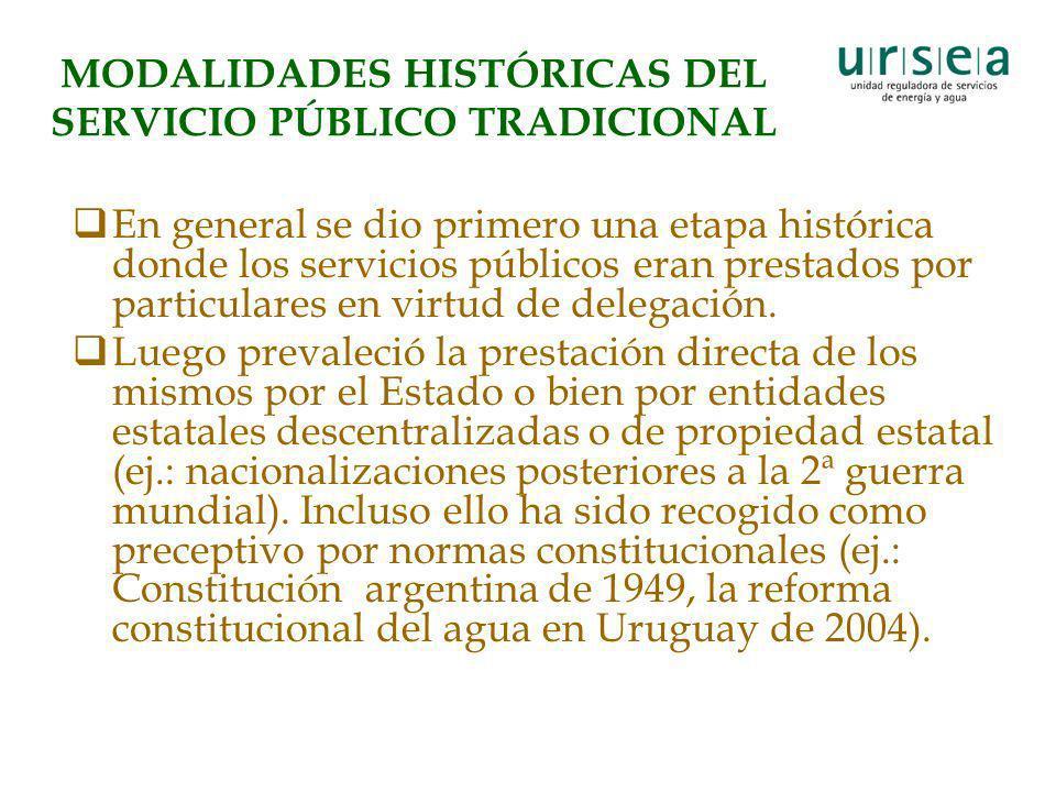 MODALIDADES HISTÓRICAS DEL SERVICIO PÚBLICO TRADICIONAL En general se dio primero una etapa histórica donde los servicios públicos eran prestados por